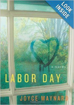 Labor Day: A Novel: Joyce Maynard: Amazon.com: Books