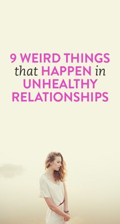 9 Weird Things That Happen In Unhealthy Relationships .ambassador