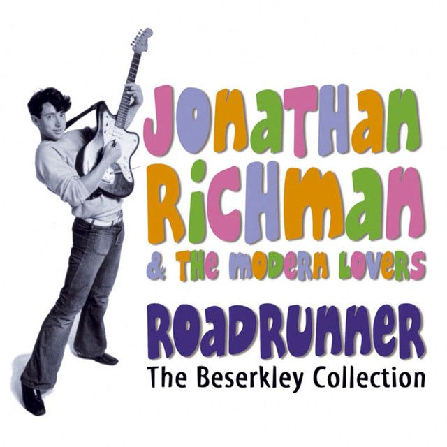 Roadrunner Once By Jonathan Richman The Modern Lovers Added To Casuals Playlist On Spotify The Modern Lovers Jonathan Richman Rich Man