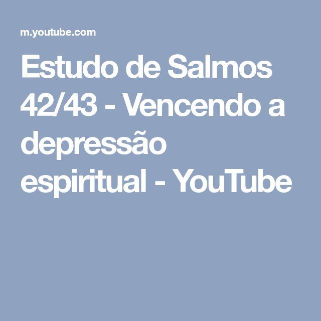 Estudo de Salmos 42/43 - Vencendo a depressão espiritual - YouTube