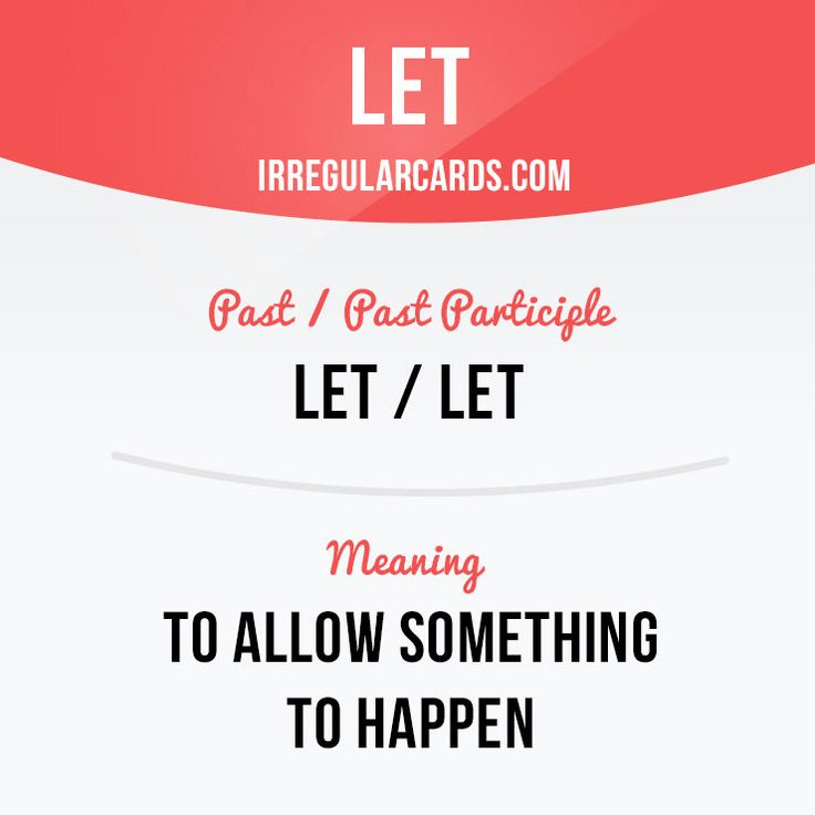 """Let"" to allow something to happen. Example: Yesterday I let my little daughter apply nail polish on my nails. Learning English can be fun!    Visit our website: learzing.com #irregularverbs #englishverbs #verbs #english #englishlanguage #learnenglish #studyenglish #language #vocabulary #dictionary #efl #esl #tesl #tefl #toefl #ielts #toeic #easyenglish #funenglish #let #allow"