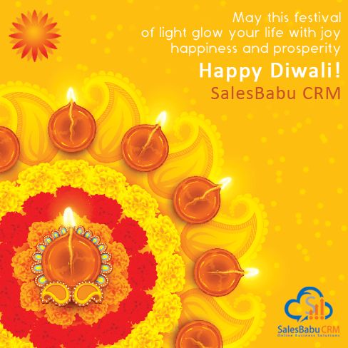 """May the Divine Light of Diwali spread into your life Peace, Prosperity, Happiness and Good Health.""  - SalesBabu CRM"