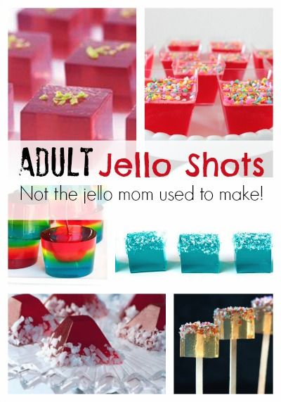 Adult Jello Shots - not the jello mom used to make!
