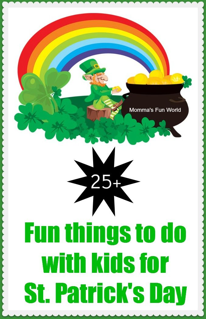 Momma 39 s fun world 25 fun things for kids to do for st for Fun things to craft