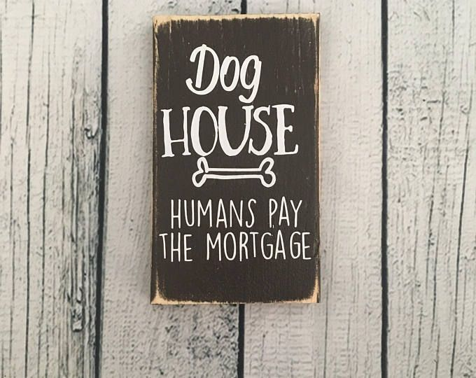 Dog House Wood Sign Wooden Sign Mini Sign Rustic Wood Sign