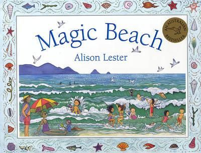 (Own) Magic Beach - Alison Lester - describes a magical beach were children use their imagination. Would make a good writing prompt.