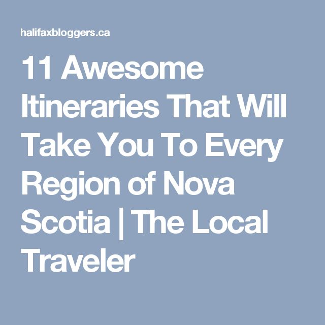 11 Awesome Itineraries That Will Take You To Every Region of Nova Scotia | The Local Traveler