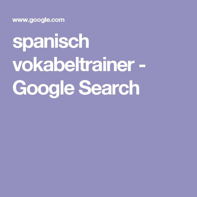 spanisch vokabeltrainer - Google Search