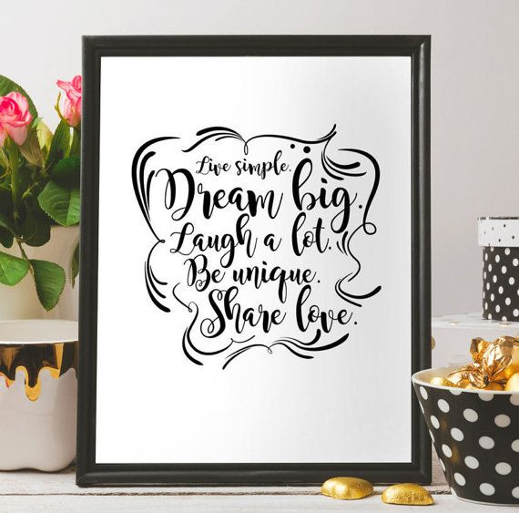 Live simple, Share love, Dream big, Laugh a lot, Be unique,Printable poster,wall art,Printable gift for her, Home decor, Quote poster, print