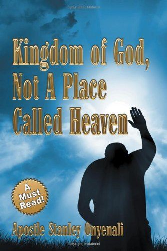 Kingdom of God, Not a Place Called Heaven, http://www.amazon.com/dp/1612043216/ref=cm_sw_r_pi_awd_SN0dsb0Q1E1X8