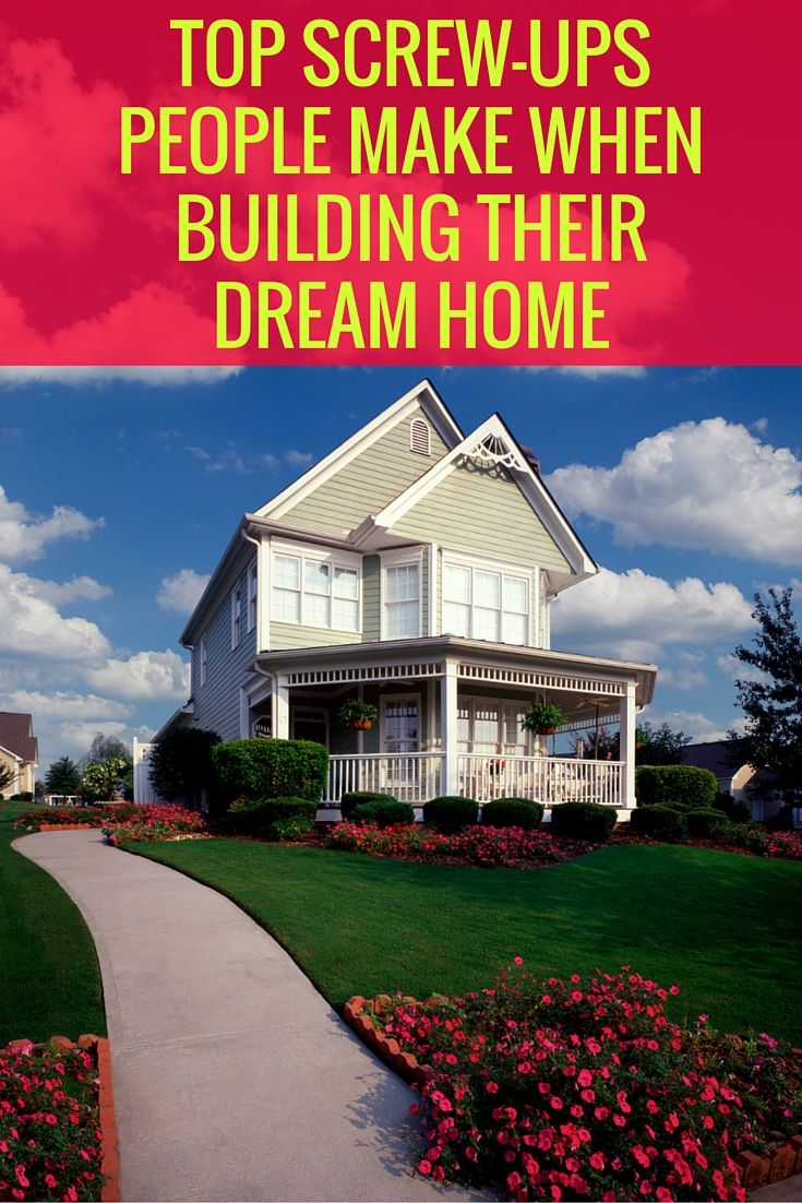 You've decided to build your home from scratch! Congrats! Designing and building your own home is a great way to get exactly what you want. But heed these common mistake people make when building their own home, so you can get into your dream house with little fuss and no muss.