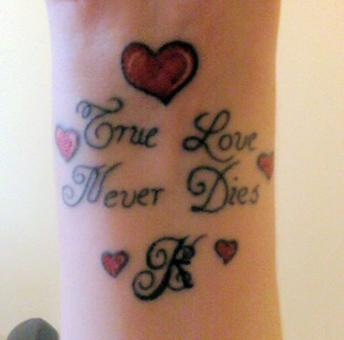 True love never dies beautiful tattoos pinterest for True love tattoos