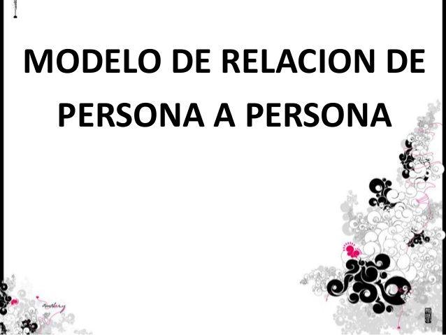 Modelo de  relaciónPersona a Persona  de Joyce Travelbee