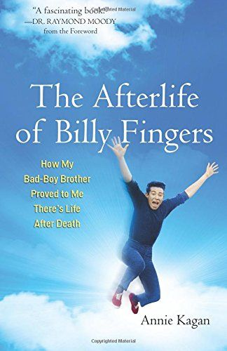 The Afterlife of Billy Fingers: How My Bad-Boy Brother Proved to Me There's Life After Death by Annie Kagan http://smile.amazon.com/dp/1571746943/ref=cm_sw_r_pi_dp_lX71ub02FKQCJ