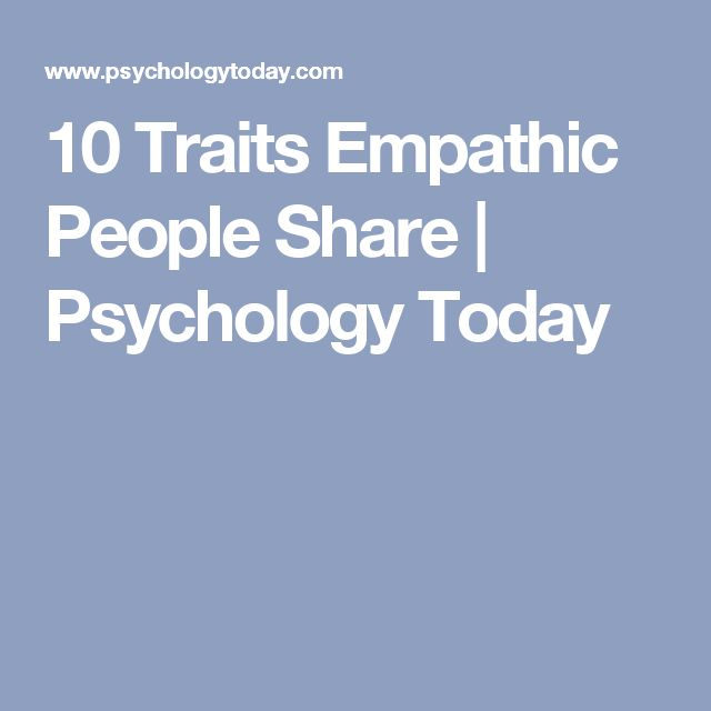10 Traits Empathic People Share | Psychology Today