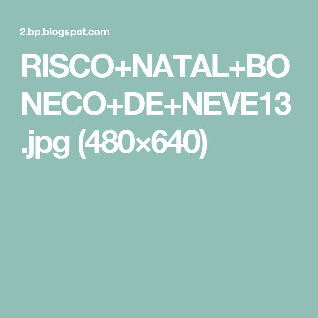 RISCO+NATAL+BONECO+DE+NEVE13.jpg (480×640)