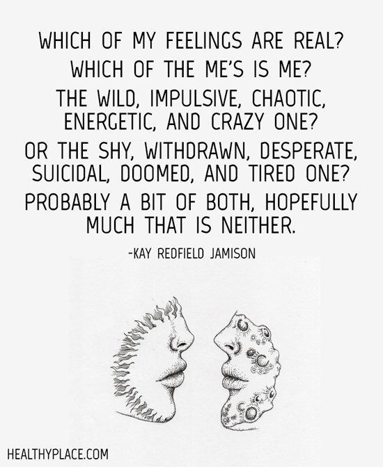 Bipolar quote - Which of my feelings are real? Which of the me's is me? The…