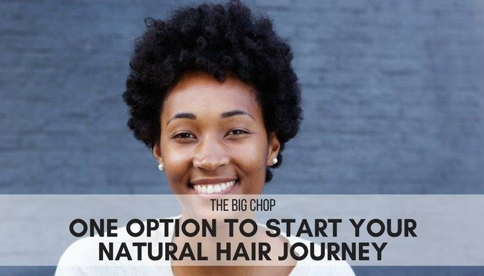 The Big Chop – One Option to Start Your Natural Hair Journey