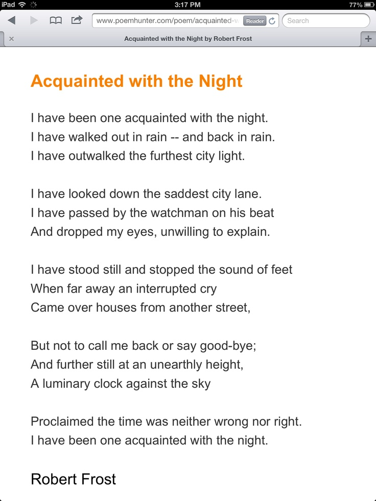 "an analysis of the poem acquainted with the night by robert frost The poem ""acquainted with the night"" was written by robert frost and was published in the collection, the west running brook a common interpretation of the poem is that the author has."