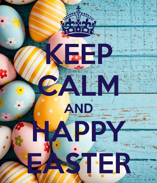 'KEEP CALM AND HAPPY EASTER' Poster - http://www.keepcalm-o-matic.co.uk/p/keep-calm-and-happy-easter-727/
