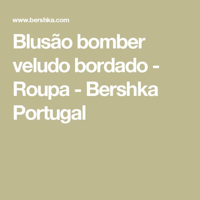 Blusão bomber veludo bordado - Roupa - Bershka Portugal