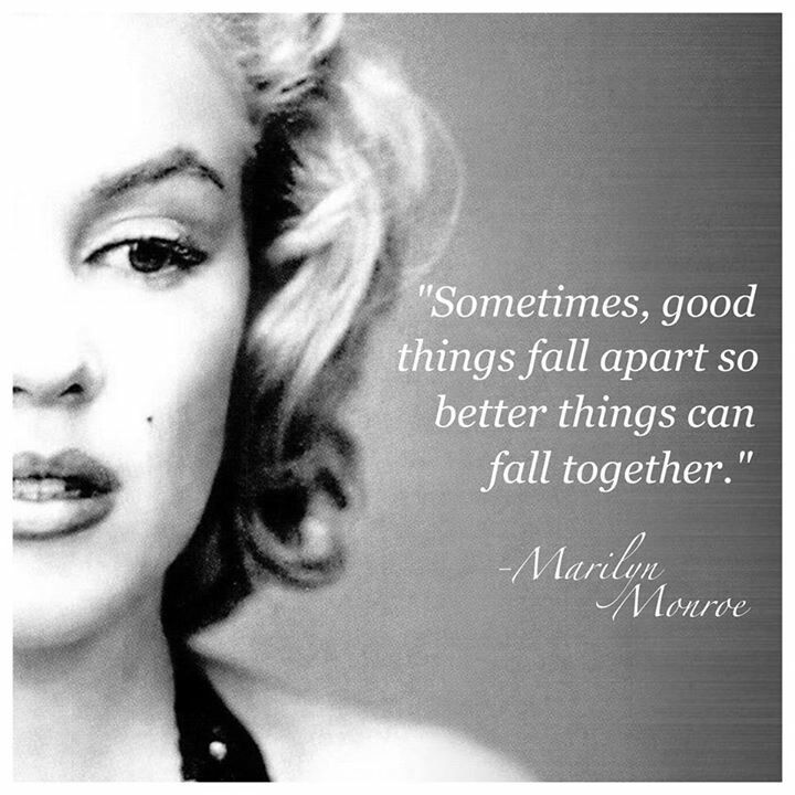 Image result for quote marilyn monroe new things fall together