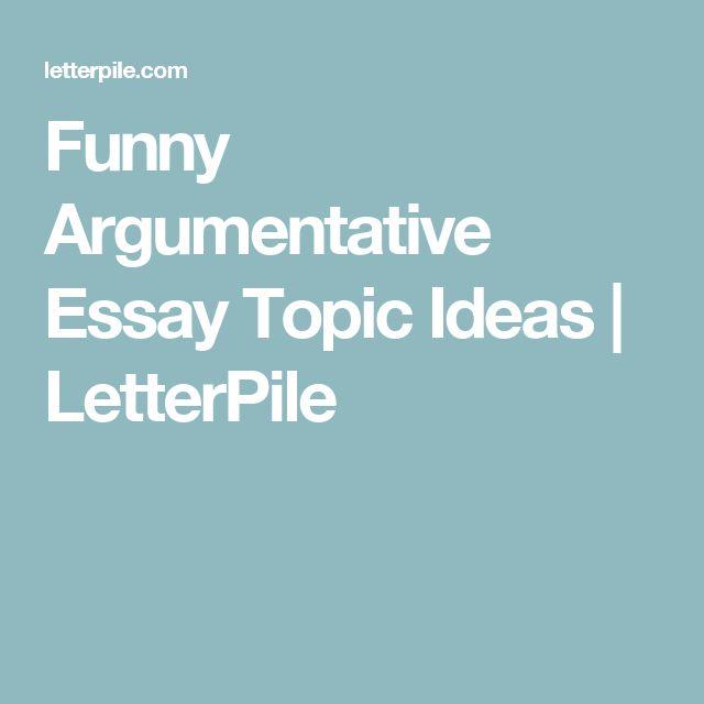 argumentative essay topic ideas