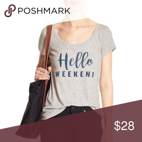 "Banana Republic Tee ""Hello Weekend"" Very Comfortable Banana Republic Tee.  🔹 55% Cotton, 45% Modal.  🔹 Hits at hip.  🔹 Machine Wash.  🔹 Imported.  🔹 Banana Republic Factory.  🔹 Scoop neck, short sleeves.  🔹 Center Back seam.  🔹Retails: $34.99 + Tax 🔹 Please no trades or pp.  🔹 Follow me on Instagram for giveaways & special deals.  💝IG: poshmark_molinda25 Banana Republic Tops Tees - Short Sleeve"