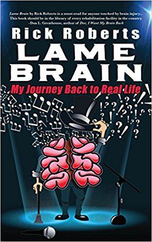 Lame Brain: My Journey Back to Real Life #braininjury #neuroskills