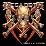 Killing Is My Business... And Business Is Good! (Audio CD)By Megadeth