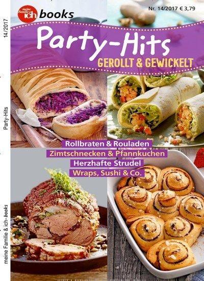 Rollbraten & Rouladen - Zimtschnecken & Pfannkuchen - Herzhafte Strudel - Wraps, Sushi & Co. Jetzt in meine Familie & ich books: