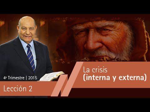 Pastor Bullón - Lección 2 La crisis (interna y externa) - Escuela Sabatica