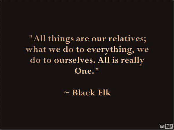 Black Elk, Lakota. {I'm fascinated by the similarities between Buddhism and Native American spirituality.}