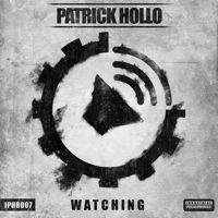 PATRICK HOLLO - Watching EP [IPHR007] OUT NOW !!! by Battle Audio Records on SoundCloud