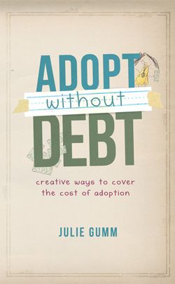 Passionate about helping others achieve their adoption dream, Julie shares how to find extra money in your household budget, apply for grants, and fundraise in order to build your family without saddling it with debt.