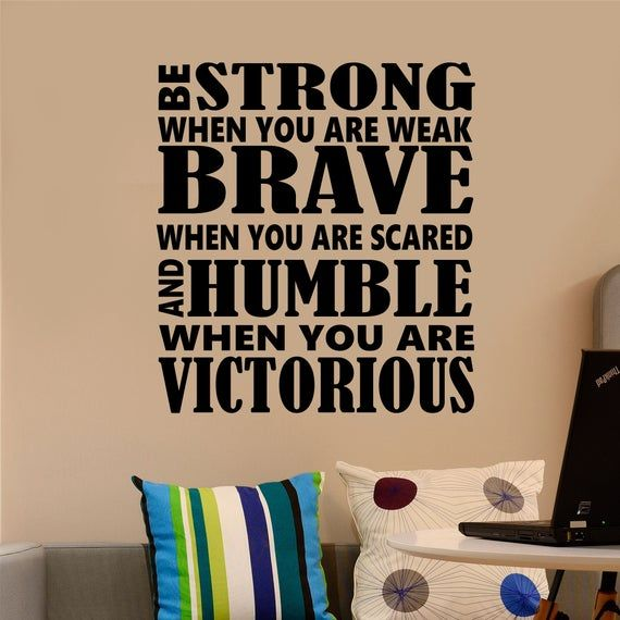 Amazon Com 48 X20 Be Strong When You Are Weak Brave Scared Humble Victorious Be Badass Everyday Success Wall Decal Sticker Art Mural Home Decor Home Kitchen