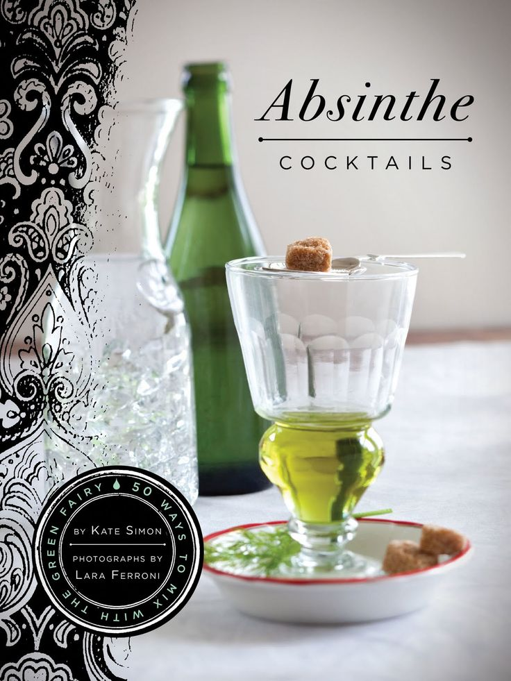 Absinthe Cocktails: 50 Ways To Mix With The Green Fairy | Kate Simon