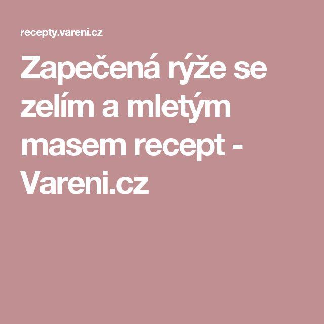 Zapečená rýže se zelím a mletým masem recept - Vareni.cz