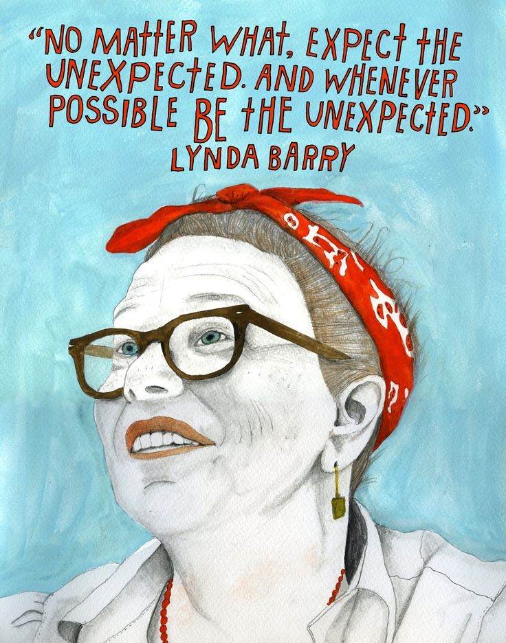 American cartoonist and author Lynda Barry (born January 2, 1956) is as much a storyteller as she is a visual philosopher.