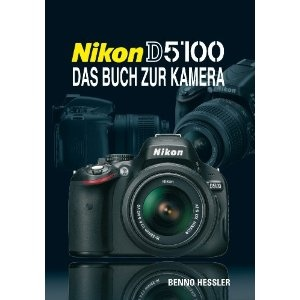 Nikon D5100: Das Buch zur Kamera [Gebundene Ausgabe]