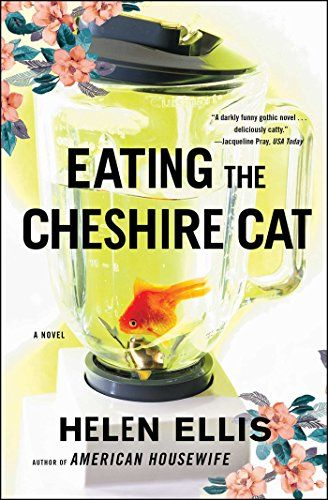 Eating The Cheshire Cat: A Novel by Helen Ellis https://smile.amazon.com/dp/068486441X/ref=cm_sw_r_pi_dp_x_kQfOyb634AG1G