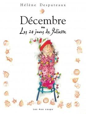Décembre ou Les 24 jours de Juliette  Hélène Desputaux, Éditions Les 400 coups, 52 pages (Un livre de l'avent, une activité pour chaque journée)