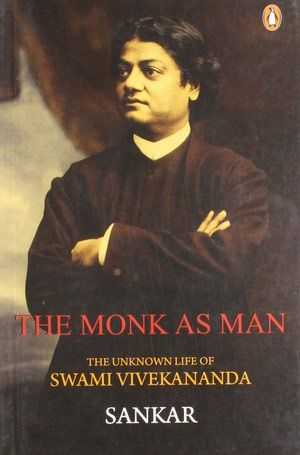 15 Facts About Swami Vivekananda You Didn't Know: The Monk as Man: The Unknown Life of Swami Vivekananda