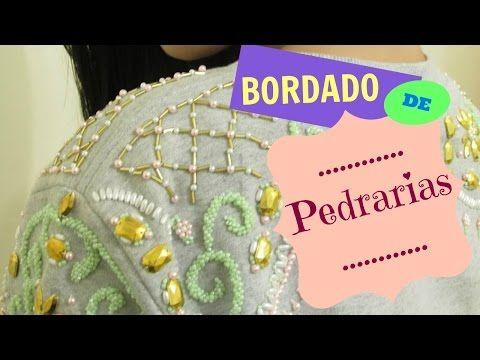 Bordado de Pedrarias: Moletom Fashion – Fernanda Herthel | Cantinho do Video