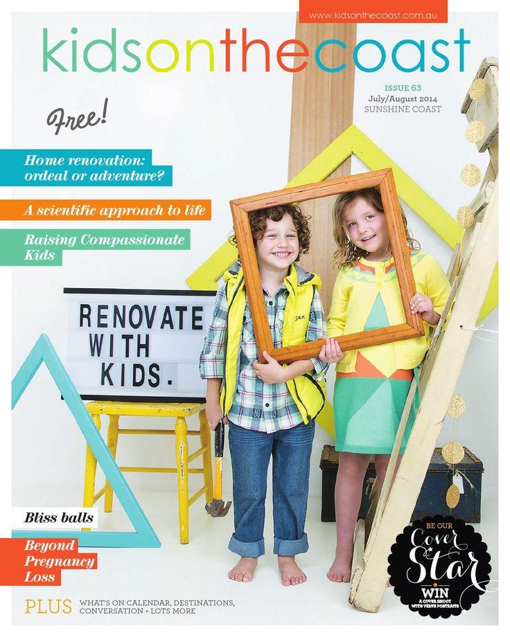 Kids on the Coast Magazine - Sunshine Coast - Issue 63. July/August 2014  Kids on the Coast Magazine - Sunshine Coast -   Issue 63. July/August 2014 www.kidsonthecoast.com.au