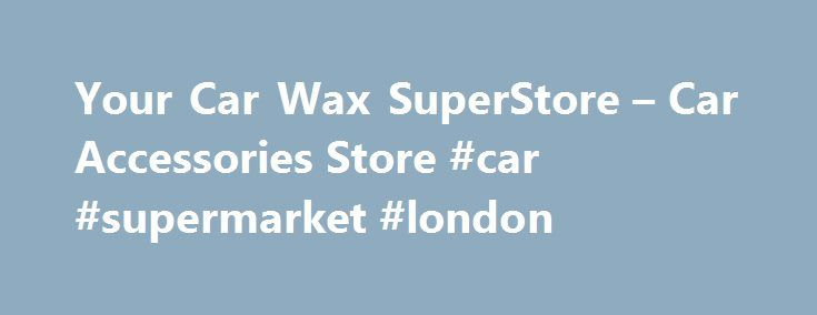 Your Car Wax SuperStore – Car Accessories Store #car #supermarket #london http://car.remmont.com/your-car-wax-superstore-car-accessories-store-car-supermarket-london/  #car #Pinnacle Crystal Clear Glass Master Bundle Welcome to Autogeek! Autogeek is your number one car care source for auto detailing supplies, the best car wax, car care products, car polishes, auto accessories, polishers, and car detailing tools store. Whether you're detailing your car for a show or detailing for fun, you'll…