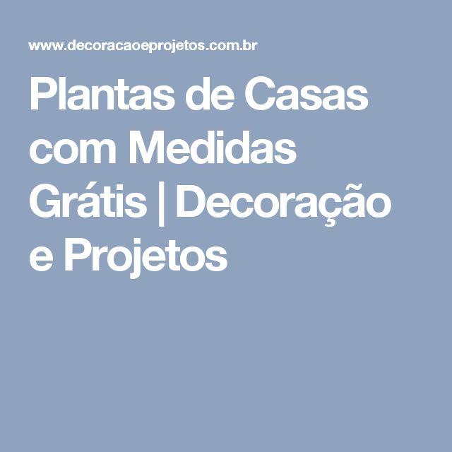 Plantas de Casas com Medidas Grátis  |   Decoração e Projetos