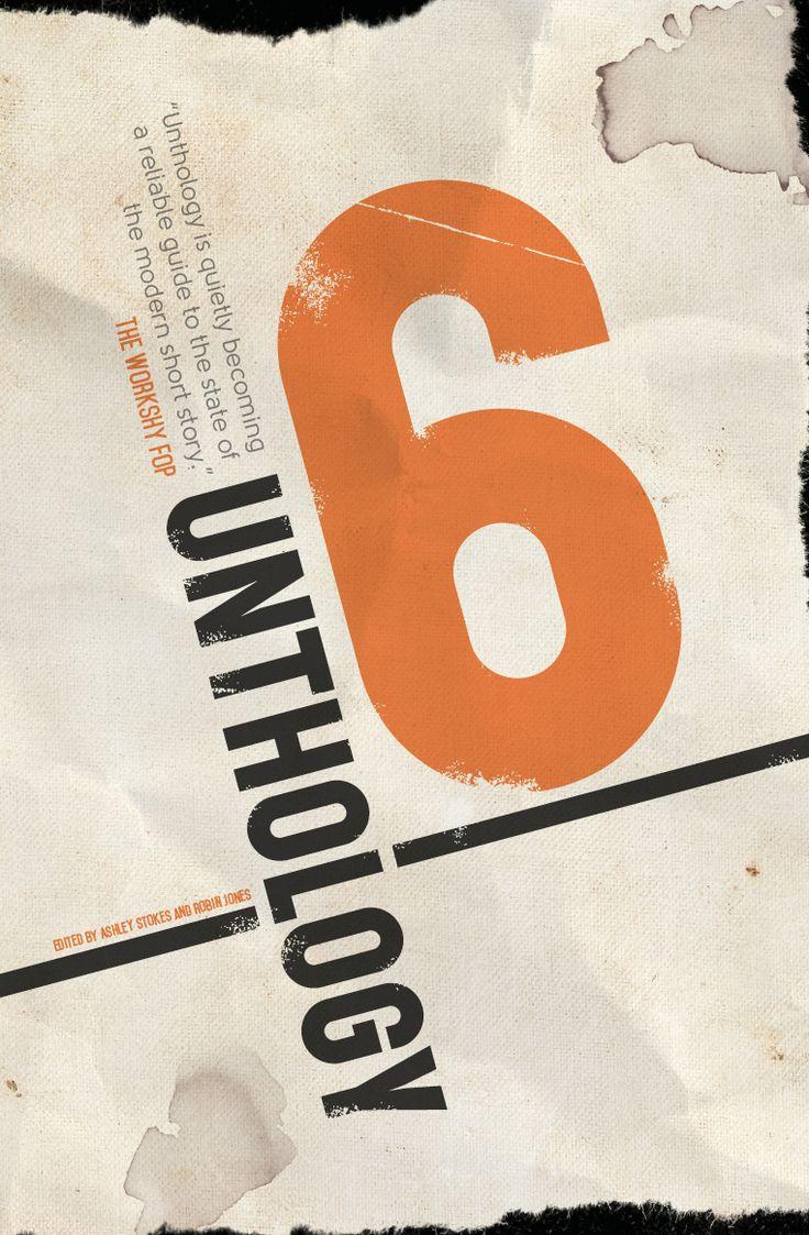 Unthology 6, edited by Ashley Stokes and Robin Jones. 27/01/15
