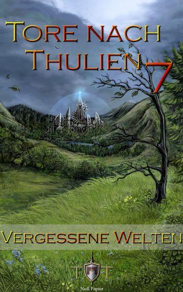 Jörg Kohlmeyer: Die Tore nach Thulien Buch VII: Vergessene Welten: Wilderland