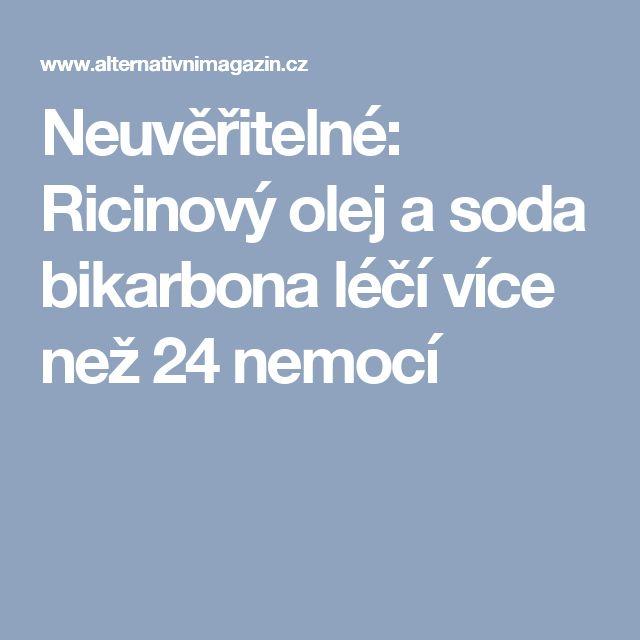 Neuvěřitelné: Ricinový olej a soda bikarbona léčí více než 24 nemocí